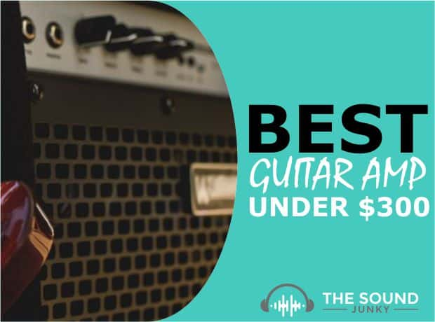 Best Guitar Amps Under $300