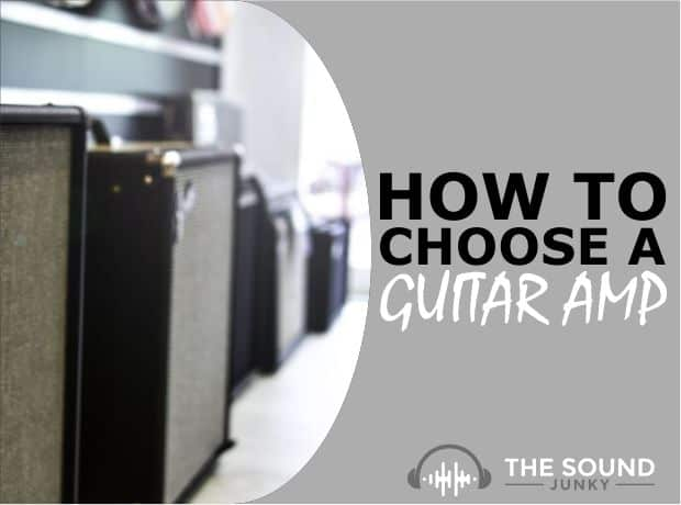 How to Choose a Guitar Amp