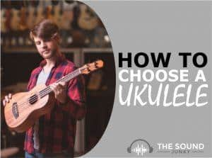 How to Choose a Ukulele