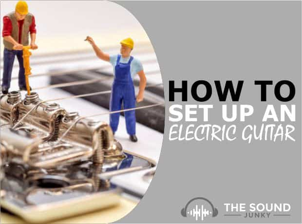 How to Set Up an Electric Guitar