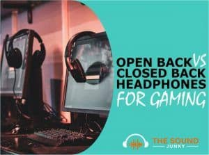Open Back VS Closed Back Headphones for Gaming