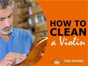 How to Clean a Violin