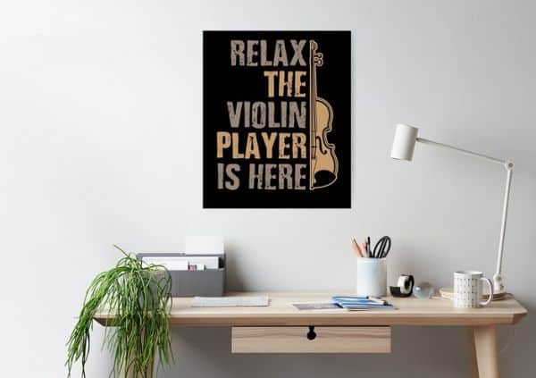 """""""Relax,_the_Violin_Player_is_Here""""_Gifts_Poster"""