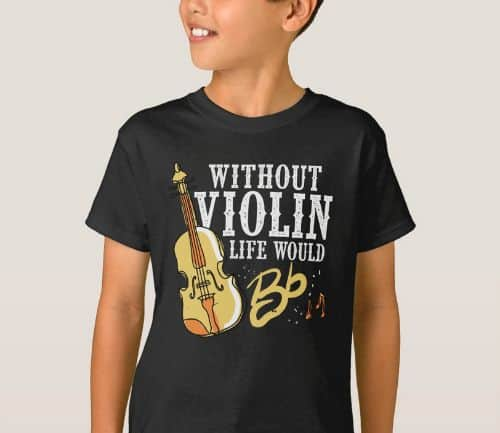 """""""Without_Violin_Live_Would_Bb""""_Violin_Instrument_T-Shirt"""