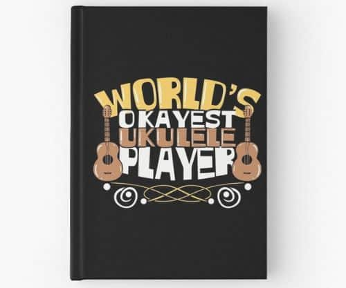 World's_Okayest_Ukulele_Player_-_Ukulele_Hardcover_Journal
