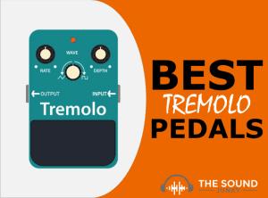 Best Tremolo Pedals