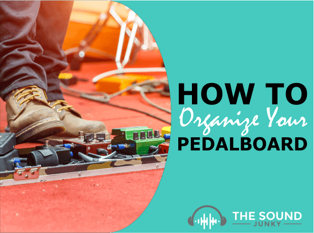 Guitar Pedal Order - How to Correctly Organize Your Pedalboard