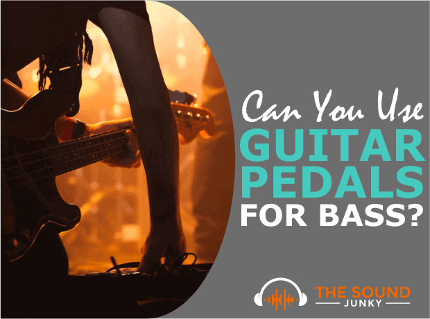 Can You Use Guitar Pedals For Bass