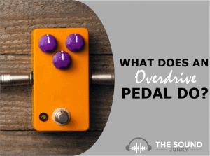What Does an Overdrive Pedal Do