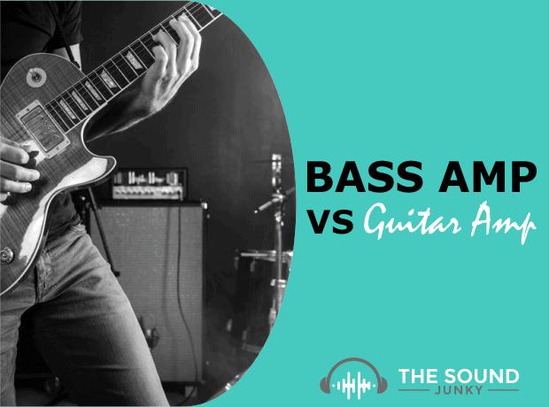Bass Amp VS Guitar Amp