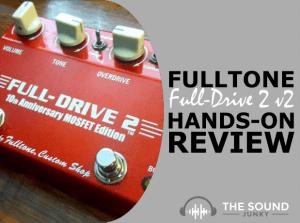 Fulltone Full-Drive 2 v2 Review