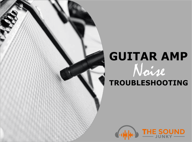 Guitar Amp Noise Troubleshooting - Buzzing, Humming and Hissing