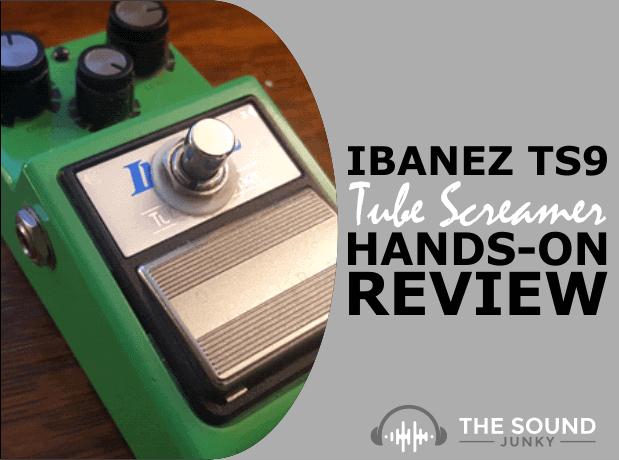 Ibanez TS9 Tube Screamer Review