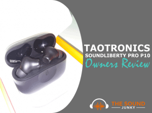 TaoTronics SoundLiberty Pro P10 Owners Review