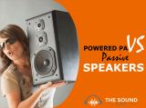Powered vs Unpowered Speakers: 3 Reasons Why We Love Powered PA Speakers