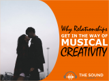 Why Romantic Relationships Get In The Way Of Musical Creativity (& How to Stop it Happening)