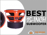 Best 15-Inch Subwoofers For Cars & Home Theaters