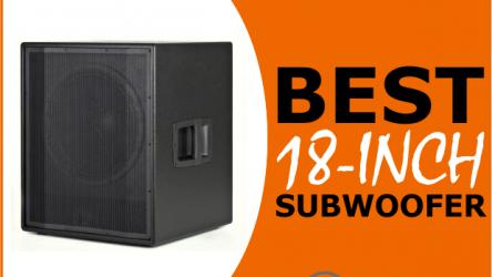The Best 18-Inch Subwoofers for Monstrous Sound Levels in 2020