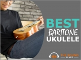 6 Best Baritone Ukuleles In 2020 Across All Budgets
