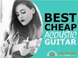 6 Best Cheap Acoustic Guitars In 2020 (That Aren't Junk)