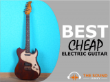 7 Best Cheap Electric Guitars in 2020 [That Aren't Junk]