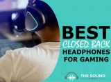 6 Best Closed Back Gaming Headphones (Under $50 to Over $250)