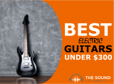 6 Best Electric Guitars Under $300 That Will Rock Your World [But Not Your Wallet]