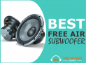 8 Best Free Air Subwoofers (Includes Sub For Boat)