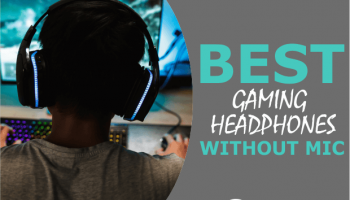 6 Best Gaming Headphones Without Mic (Multiple Budgets)