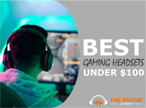 5 Best Gaming Headsets Under $100 (Affordable & Quality)