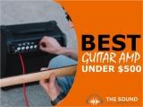 5 Best Guitar Amps Under $500 In 2020