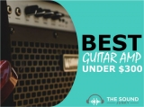 5 Best Guitar Amps Under $300 In 2020 (Something For Everyone)