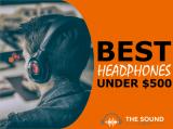 10 Best Headphones Under $500 (Open Back & Closed Back)