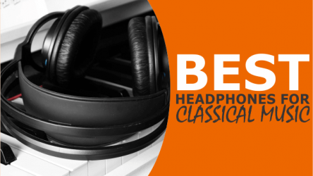10 Best Headphones for Classical Music (Under $50 to Over $500)