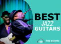 Best Jazz Guitar: Our Top 6 Expressive Electric Guitars For Jazz In 2020