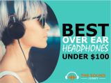 7 Best Over Ear Headphones Under $100 (More Sound For Less $$)