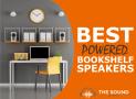 10 Best Powered Bookshelf Speakers (Multiple Budgets)