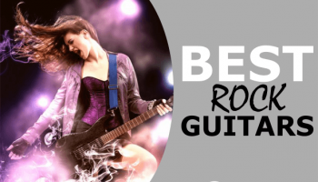 Best Rock Guitar: The Top Electric Guitars To Rock-Out On This Year