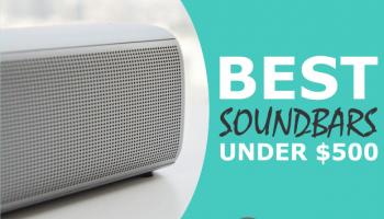 9 Best Soundbars Under $500 (Blow Your Mind, Not Your Money)