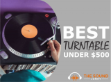 6 Best Turntables Under $500 (Top Quality For Mid Range Prices)