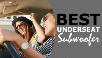 7 Best Underseat Subwoofers for Car Owners in 2020
