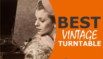 5 Best Vintage Turntables (Modern Meets Retro)