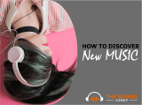 How To Discover New Music (4 Easy Methods)
