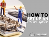 How to Set Up an Electric Guitar [Includes Video Demonstrations]