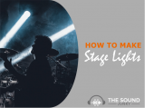 DIY Stage Lighting – How to Build Your Own Stage Lights On The Cheap