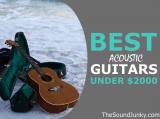 Best Acoustic Guitar Under $2000: 5 Top High-End Picks In 2020