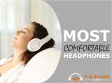 7 Most Comfortable Headphones (Multiple Budgets & Styles)