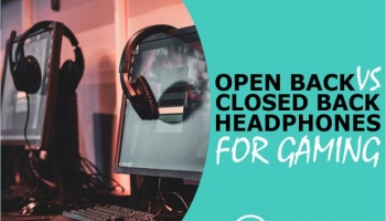 Open Back vs Closed Back Headphones For Gaming (Which is Better?)