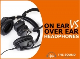 Over The Ear vs On-Ear Headphones Compared – Which Is Best For You?