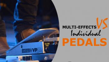 Guitar Multi Effects Pedal VS Individual Pedals (Pro's & Con's)